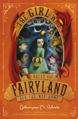 The Girl Who Raced Fairyland All the Way Home (Paperback)