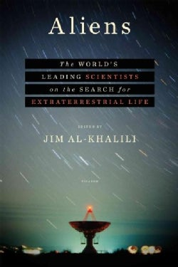 Aliens: The World's Leading Scientists on the Search for Extraterrestrial Life (Hardcover)