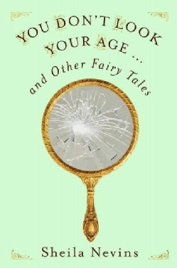 You Don't Look Your Age...and Other Fairy Tales (Hardcover)