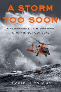 A Storm Too Soon: A Remarkable True Survival Story in 80-Foot Seas (Paperback)