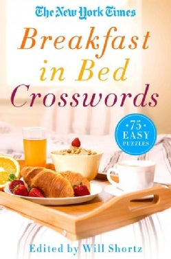 The New York Times Breakfast in Bed Crosswords: 75 Easy Puzzles (Paperback)