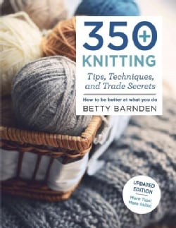 350+ Knitting Tips, Techniques, and Trade Secrets (Paperback)