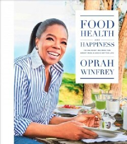 Food, Health, and Happiness: 115 On-point Recipes for Great Meals and a Better Life (Hardcover)