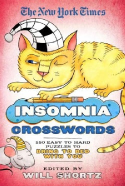 The New York Times Insomnia Crosswords: 150 Easy to Hard Puzzles to Bring to Bed With You (Paperback)