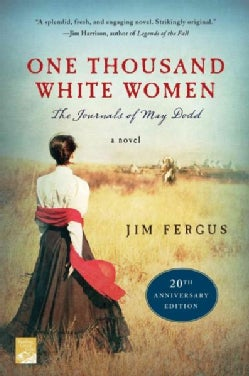One Thousand White Women: The Journals of May Dodd; 20th Anniversary Edition (Paperback)
