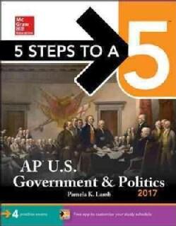 McGraw-Hill 5 Steps to A 5 AP U.S. Government & Politics 2017 (Paperback)