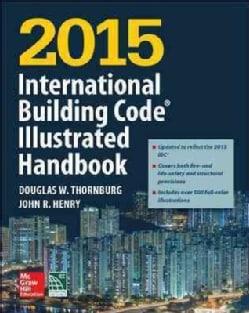 International Building Code Illustrated Handbook 2015 (Hardcover)