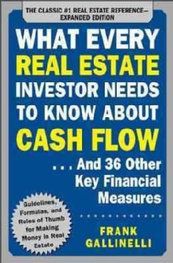 What Every Real Estate Investor Needs to Know About Cash Flow: And 36 Other Key Financial Measures (Paperback)