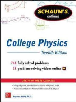Schaum's Outline of College Physics: 744 Solved Problems