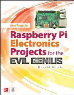 Raspberry Pi Electronics Projects for the Evil Genius (Paperback)