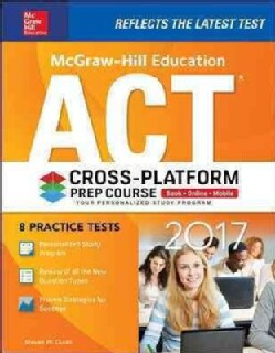 McGraw-Hill Education Act 2017: Cross-Platform Prep Course (Paperback)