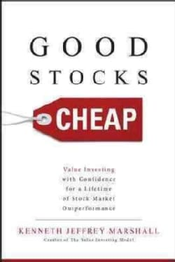 Good Stocks Cheap: Value Investing with Confidence for a Lifetime of Stock Market Outperformance (Hardcover)