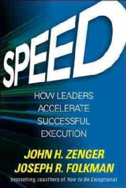 Speed: How Leaders Accelerate Successful Execution (Hardcover)