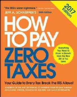 How to Pay Zero Taxes 2017: Your Guide to Every Tax Break the IRS Allows! (Paperback)
