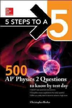 Mcgraw-hill's 500 Ap Physics 2 Questions to Know by Test Day (Paperback)