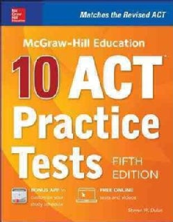 McGraw-Hill Education 10 ACT Practice Tests (Paperback)