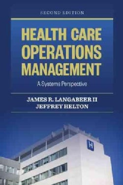 Health Care Operations Management: A Systems Perspective (Paperback)