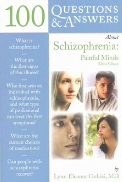 100 Questions & Answers About Schizophrenia: Painful Minds (Paperback)