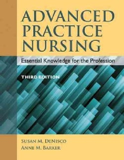 Advanced Practice Nursing: Essential Knowledge for the Profession (Paperback)