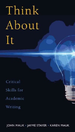 Think About It: Critical Skills for Academic Writing (Paperback)