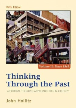 Thinking Through the Past: A Critical Thinking Approach to U.S. History, Since 1865 (Paperback)