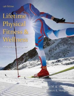 Lifetime Physical Fitness and Wellness: A Personalized Program (Paperback)