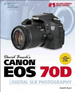David Busch's Canon EOS 70D Guide to Digital SLR Photography (Paperback)