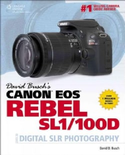 David Busch's Canon EOS Rebel SL1/100D Guide to Digital SLR Photography (Paperback)
