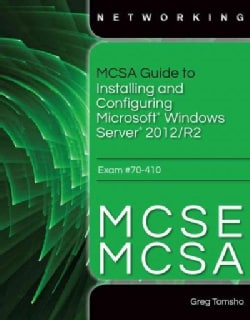 MCSA Guide to Installing and Configuring Windows Server 2012/R2, Exam 70-410