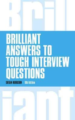 Brilliant Answers to Tough Interview Questions (Paperback)