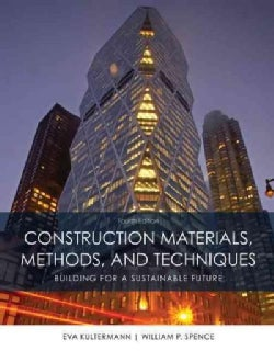 Construction Materials, Methods, and Techniques: Building for a Sustainable Future (Hardcover)
