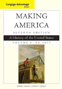 Making America: A History of the United States: to 1877 (Paperback)