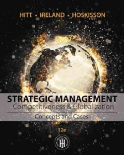 Strategic Management: Competitiveness & Globalization: Concepts and Cases (Hardcover)