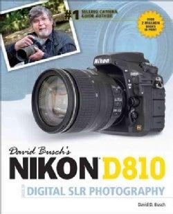 David Busch's Nikon D810 Guide to Digital SLR Photography (Paperback)