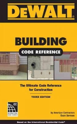 Dewalt Building Code Reference: The Ultimate Code Reference for Construction: Based on the 2015 International Res... (Paperback)