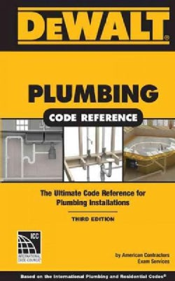 Dewalt Plumbing Code Reference: Based on the 2015 International Plumbing and Residential Codes (Paperback)