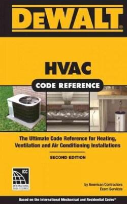 Dewalt Hvac Code Reference: Based on the 2015 International Mechanical Code (Paperback)