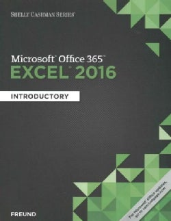 Shelly Cashman Microsoft Office 365 & Excel 2016: Introductory (Paperback)
