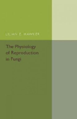 The Physiology of Reproduction in Fungi (Paperback)