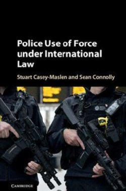 Police Use of Force Under International Law (Hardcover)