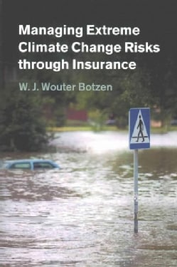 Managing Extreme Climate Change Risks Through Insurance (Paperback)