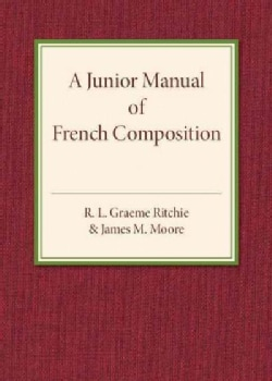 A Junior Manual of French Composition (Paperback)