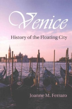 Venice: History of the Floating City (Paperback)