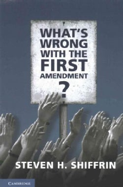 What's Wrong With the First Amendment (Paperback)