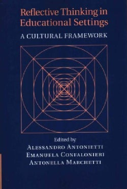 Reflective Thinking in Educational Settings: A Cultural Framework (Paperback)