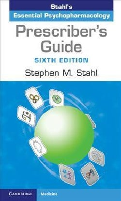 Stahl's Essential Psychopharmacology Prescriber's Guide (Paperback)