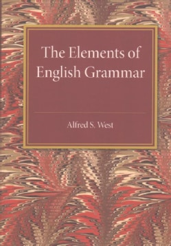 The Elements of English Grammar: With a Chapter on Essay-Writing (Paperback)