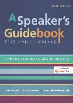 A Speaker's Guidebook: Text and Reference: With the Essential Guide to Rhetoric