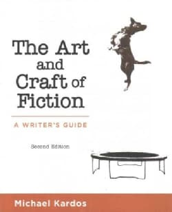 The art and craft of fiction: A Writer's Guide (Paperback)