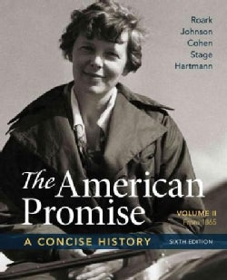 The American Promise: A Concise History From 1865 (Paperback)